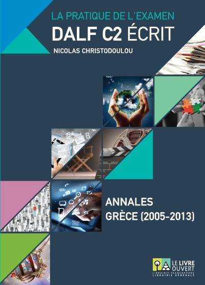 DALF C2 ECRIT ANNALES GRECE 2005-2013