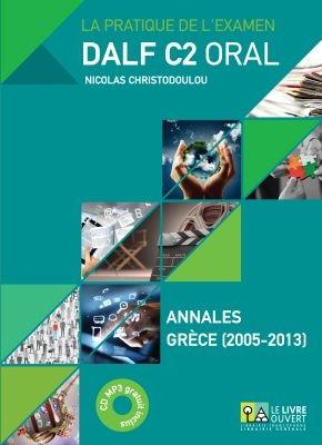 DALF C2 ORAL ANNALES GRECE 2005- 2013 (+ MP3)