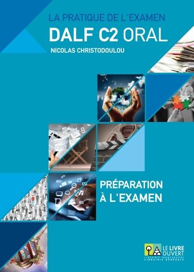 DALF C2 ORAL ΣΕΤ: PREPARATION A LA EXAMEN  ANNALES GRECE 2005- 2013 ( MP3)