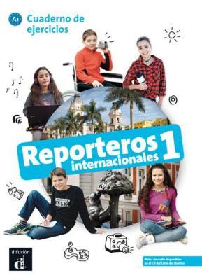 REPORTEROS INTERNACIONALES 1 A1 EJERCICIOS