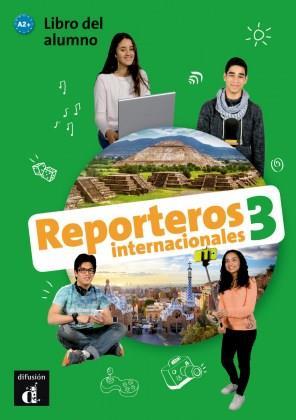 REPORTEROS INTERNACIONALES 3 A2+ ALUMNO (+ CD)
