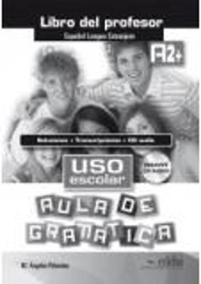 USO ESCOLAR AULA DE GRAMATICA A2+ PROFESOR (+ CD)