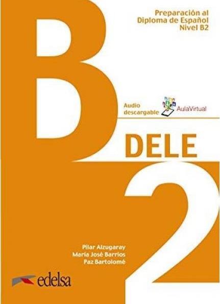 DELE B2 PREPARACION AL DIPLOMA DE ESPANOL 2019 (+ AUDIO DESCARGABLE)