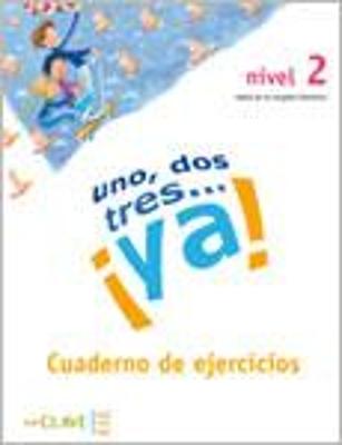 UNO DOS Y TRES! 2 A1  A2 EJERCICIOS