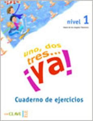 UNO DOS Y TRES! 1 A1 CUADERNO DE ACTIVIDADES