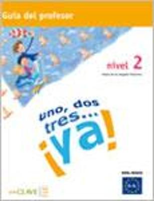 UNO DOS Y TRES! 2 A1 + A2 PROFESOR