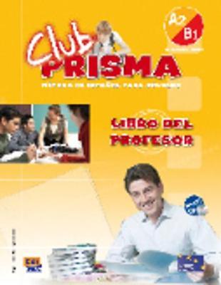 CLUB PRISMA A2 + B1 INICIAL PROFESOR (+ CD)