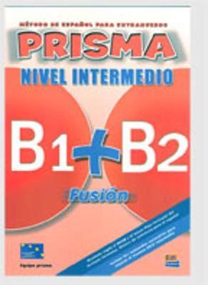 PRISMA FUSION B1  B2 INTERMEDIO ALUMNO