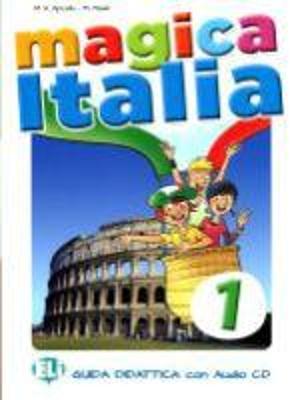 MAGICA ITALIA 1 GUIDA INSEGNANTE (+ CD)