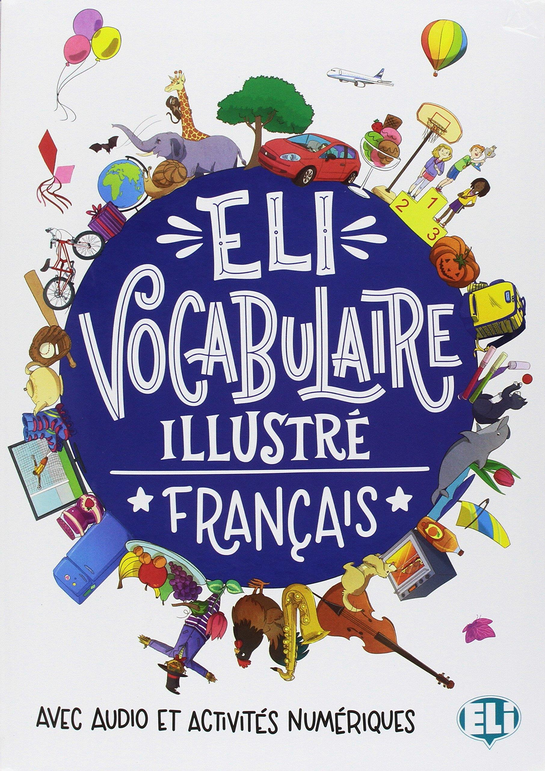 ELI VOCABULAIRE ILLUSTRE FRANCAIS (+ downloadable games and activities)