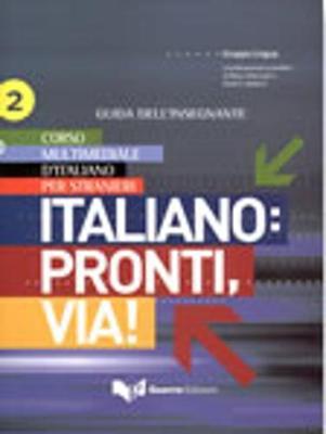 ITALIANO : PRONTI, VIA! 2 GUIDA INSEGNANTE