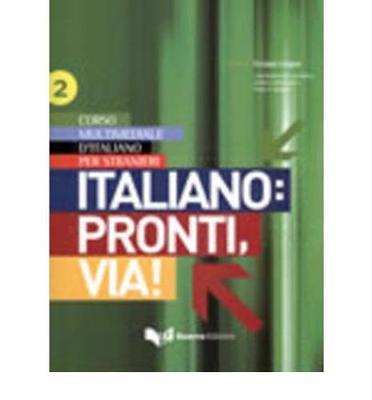 ITALIANO : PRONTI, VIA! 2 STUDENTE