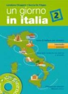 UN GIORNO IN ITALIA 2 STUDENTE ED ESERCIZI ( CD)