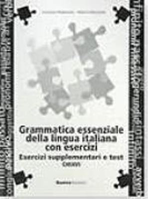 GRAMMATICA ESSENZIALE LINGUA ITALIANA CON ESERCIZI SUPPLEMENTO E TESTI CHIAVI