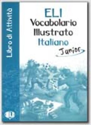 VOCABULARIO ILLUSTRATO ITALIANO JUNIOR LIBRO DI ATTIVITA