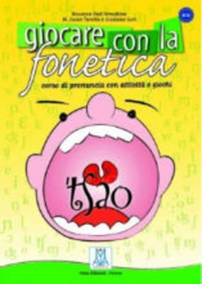 GIOCARE CON LA FONETICA (+ AUDIO CD)