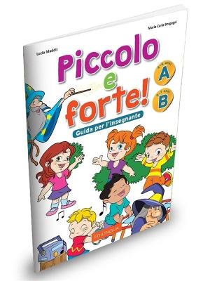 PICCOLO E FORTE A+B GUIDA INSEGNANTE