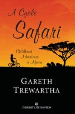 A CYCLE SAFARI A CHILDHOOD ADVENTURES IN AFRICA