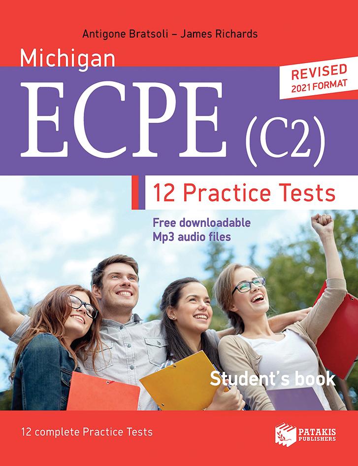 ΜΙCΗΙGΑΝ ΕCΡΕ C2-12 ΡRΑCΤΙCΕ ΤΕSΤS - SΤUDΕΝΤS ΒΟΟΚ ( REVISED EDITION) PRACTICE TESTS SB