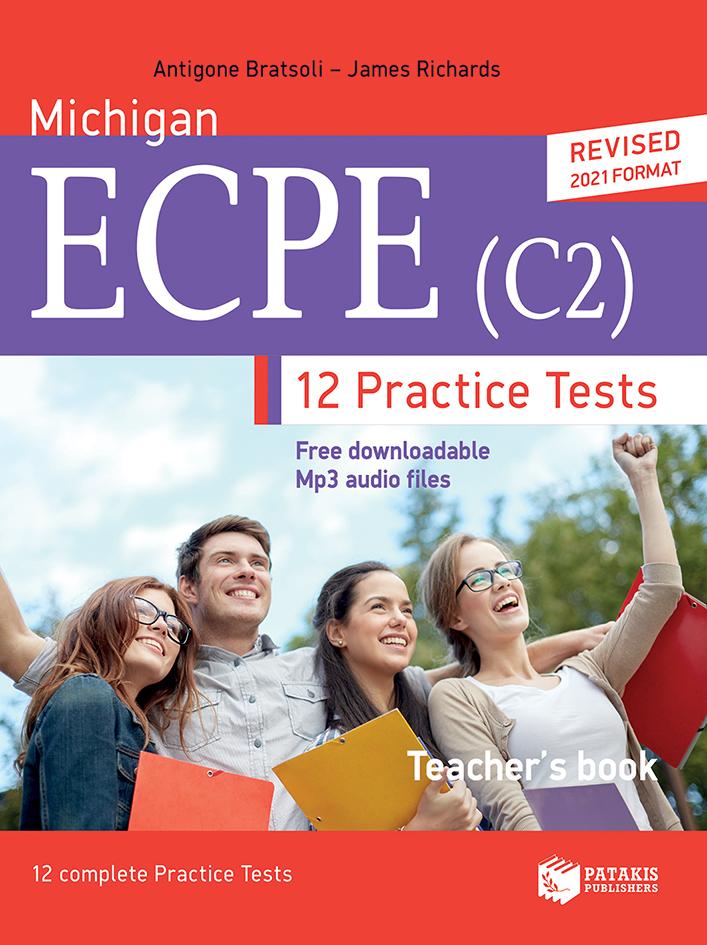 ΜΙCΗΙGΑΝ ΕCΡΕ C2-12 ΡRΑCΤΙCΕ ΤΕSΤS - ΤΕΑCΗΕRS ΒΟΟΚ (REVISED EDITION) PRACTICE TESTS TCHRS