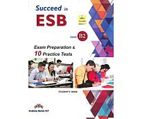 SUCCEED IN ESB B2 PRACTICE TESTS SB 2017 ED.