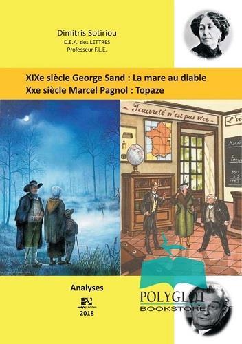 GEORGE SAND: LA MARE AU DIABLE. MARCEL PAGNOL: TOPAZE ANALYSES