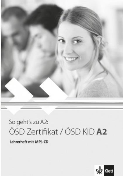 SO GEHT S ZU ÖSD ZERTIFIKAT   ÖSD KID A2 LEHRERHEFT ( + MP3 Pack)