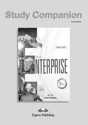 NEW ENTERPRISE B1+ STUDY COMPANION