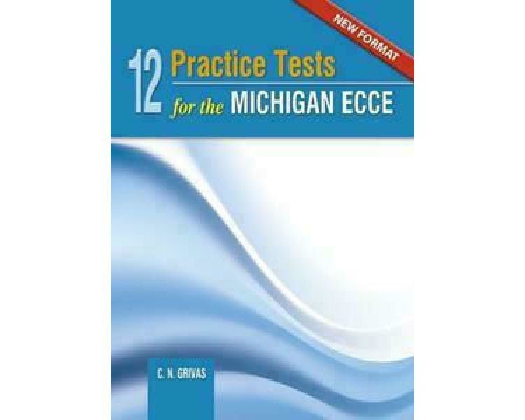 12 PRACTICE TESTS FOR THE MICHIGAN ECCE SB NEW FORMAT 2021