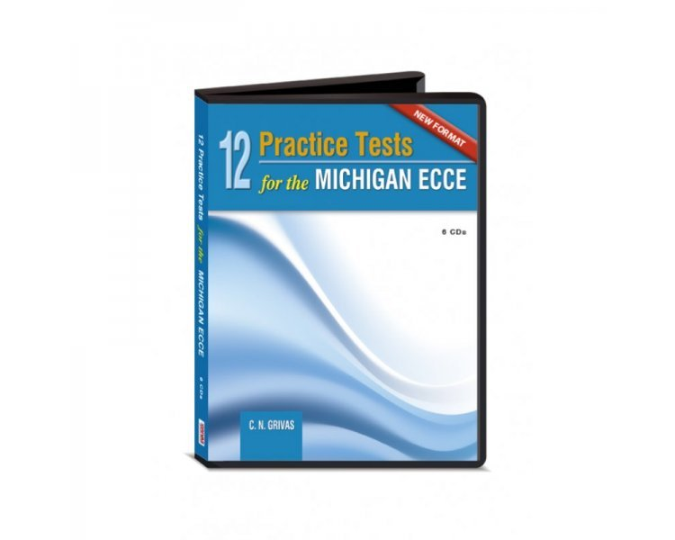 12 PRACTICE TESTS FOR THE MICHIGAN ECCE CD CLASS (6) NEW FORMAT 2021