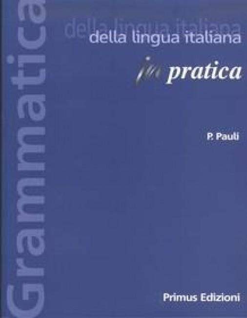 GRAMMATICA DELLA LINGUA ITALIANA IN PRATICA ED.2021