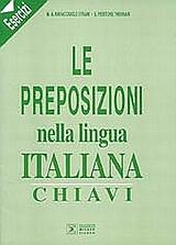 LE PREPOSIZIONI NELLA LINGUA ITALIANA - CHIAVI ESECIZI