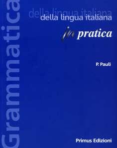 GRAMMATICA DELLA LINGUA ITALIANA IN PRATICA N E