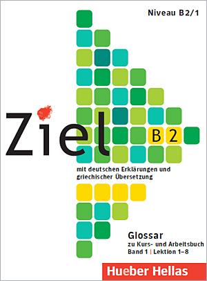 ZIEL B2 (LEKTIONEN 1-8) BAND 1 GLOSSAR