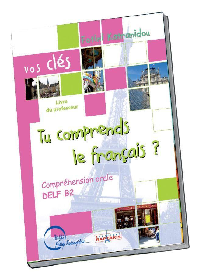 TU COMPRENDS LE FRANCAIS? DELF B2 ORAL PROFESSEUR