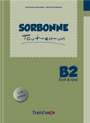SORBONNE TOUT-EN-UN B2 ECRIT & ORAL METHODE (+ CD)