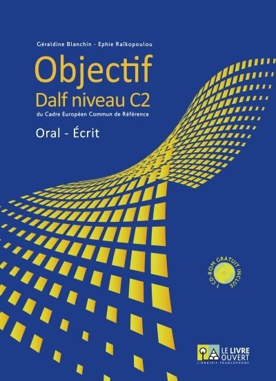 OBJECTIF DALF NIVEAU C2 (+CD-ROM )