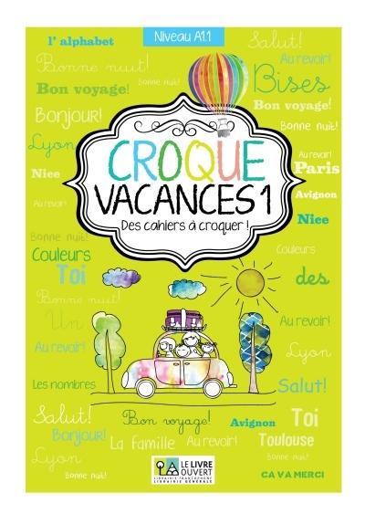CROQUE VACANCES 1 DES CAHIERS A CROQUER!