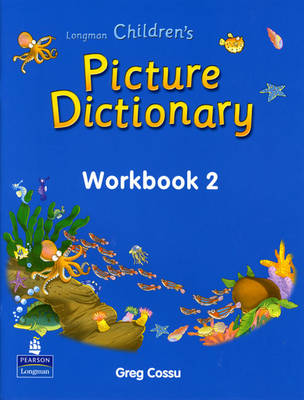 LONGMAN CHILDRENS PICTURE DICTIONARY 2 WB