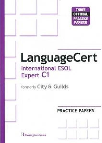 LANGUAGECERT INTERNATIONAL ESOL EXPERT C1 PRACTICE TESTS TCHR S (FORMELY CITY & GUILDS)