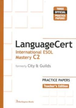 LANGUAGECERT INTERNATIONAL ESOL MASTERY C2 PRACTICE TESTS TCHR S (FORMELY CITY & GUILDS)