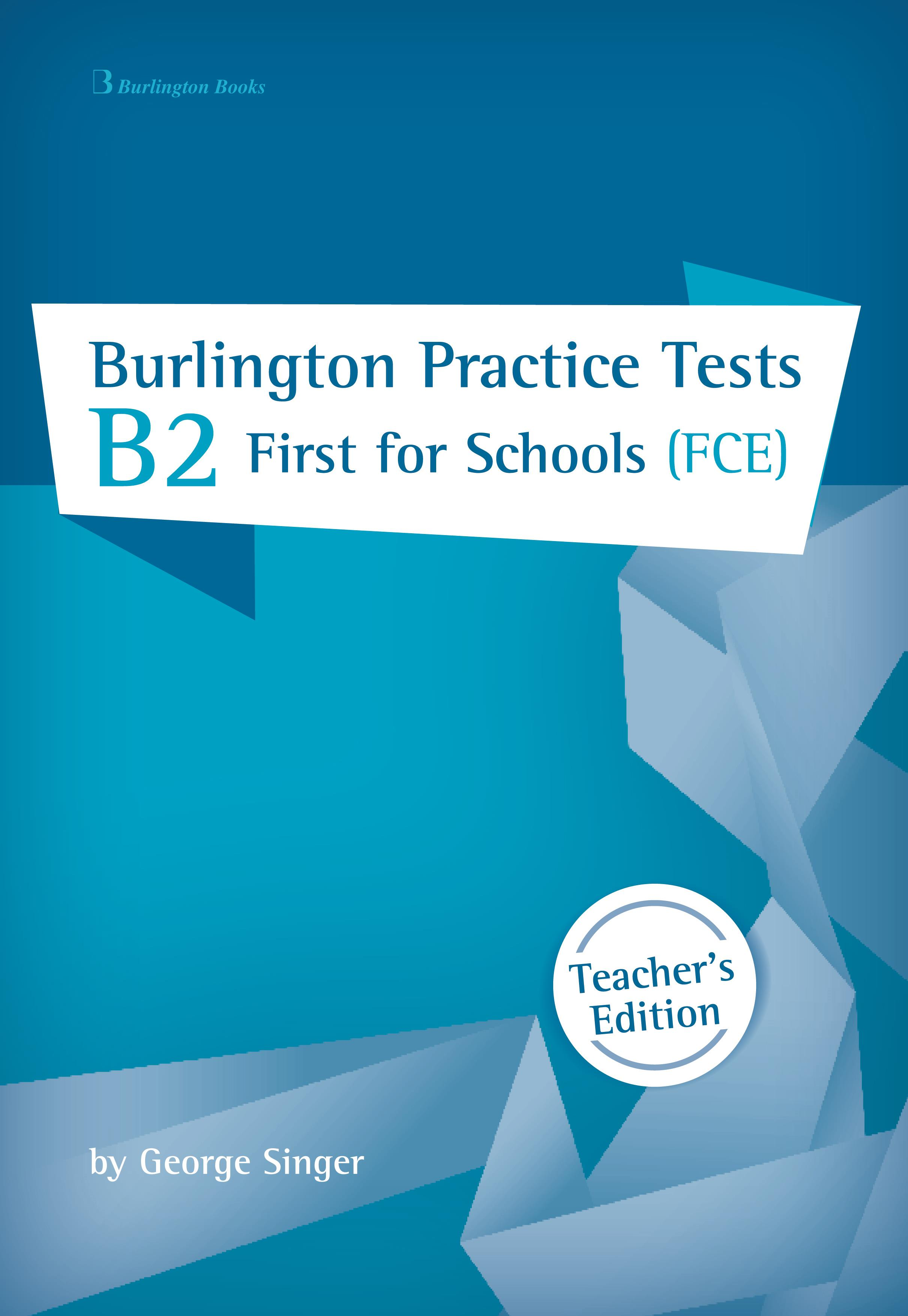 BURLINGTON PRACT. TESTS B2 FIRST FOR SCHOOLS TCHR S