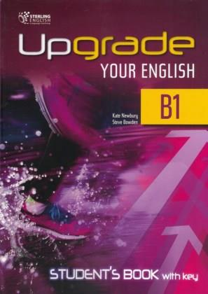UPGRADE YOUR ENGLISH B1 SB WITH KEY