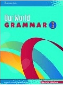 OUR WORLD 3 TCHR S GRAMMAR