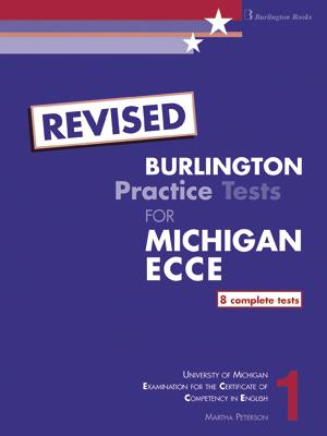 BURLINGTON PRACT. TESTS MICH. ECCE 1 SB (8 COMPLETE TESTS) * REVISED