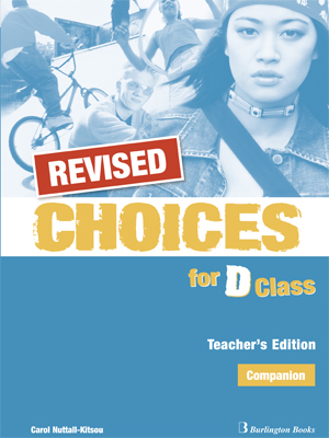 CHOICES FOR D CLASS TCHR S COMPANION REVISED