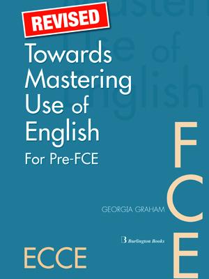 TOWARDS MASTERING USE OF ENGLISH PRE-FCE + FCE SB