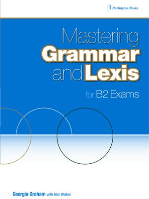 MASTERING GRAMMAR AND LEXIS B2 SB