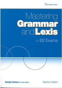 MASTERING GRAMMAR AND LEXIS B2 TCHR S