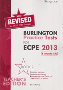 BURLINGTON PRACT. TESTS MICH. ECPE 2 PROFICIENCY TCHR S (8 COMPLETE TESTS)2013 REVISED